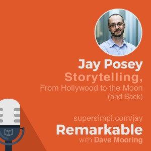 Jay Posey on Storytelling, from Hollywood to the Moon (and Back)