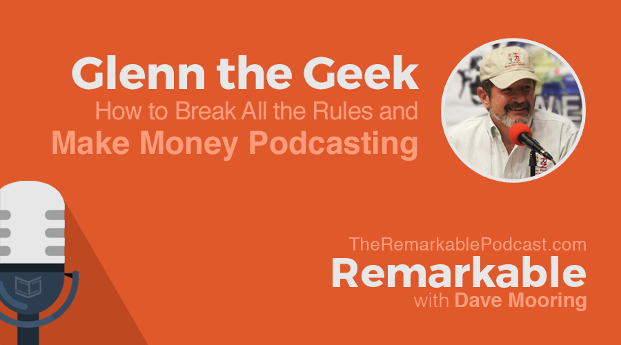 Remarkable Podcast featuring Glenn The Geek