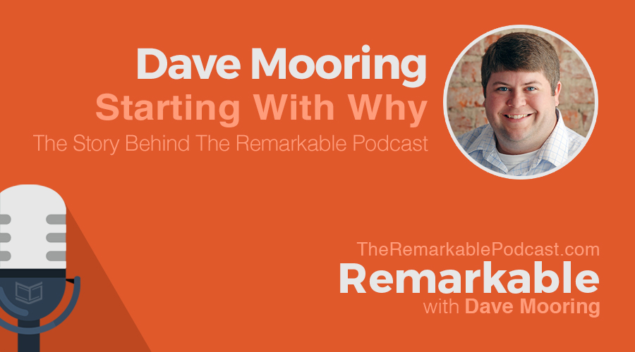 Starting With Why: The Story Behind the Remarkable Podcast