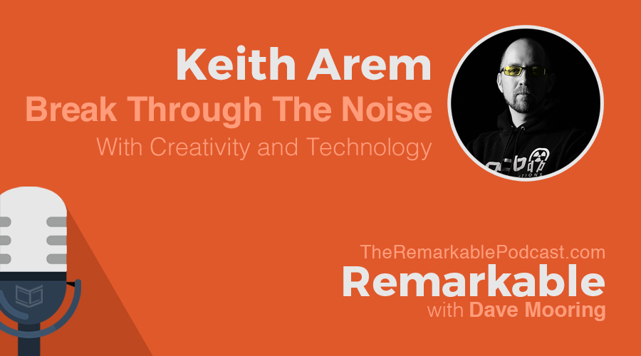 Remarkable Podcast Keith Arem