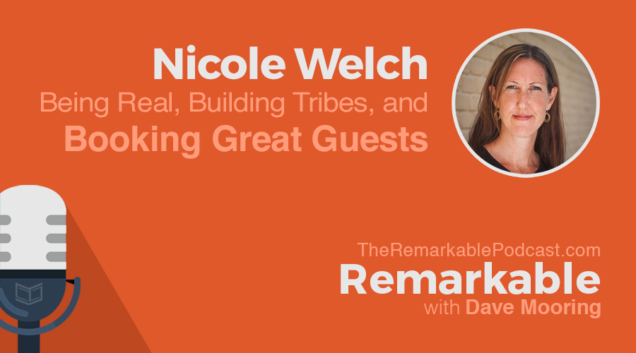Remarkable Podcast featuring Nicole Welch