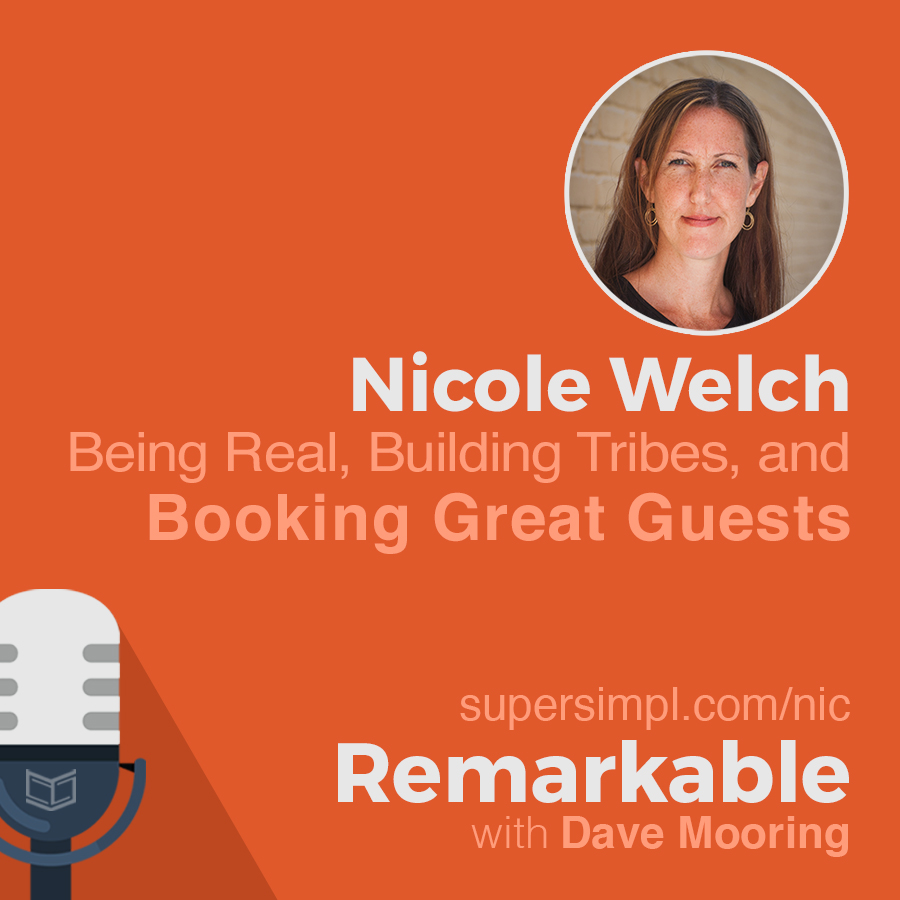 Nicole Welch on Being Real, Building Tribes, and Booking Great Guests