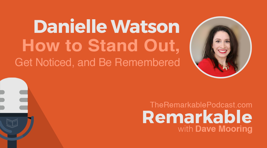 Remarkable Podcast featuring Danielle Watson