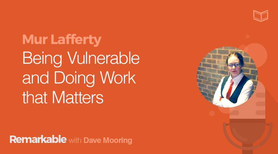 Being Vulnerable and Doing Work That Matters