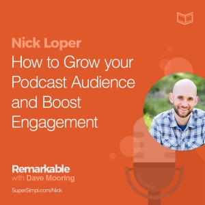 Nick Loper on How to Grow Your Podcast Audience and Boost Engagement
