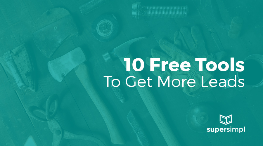 10 Free Tools to Get More Leads from Your Current Website