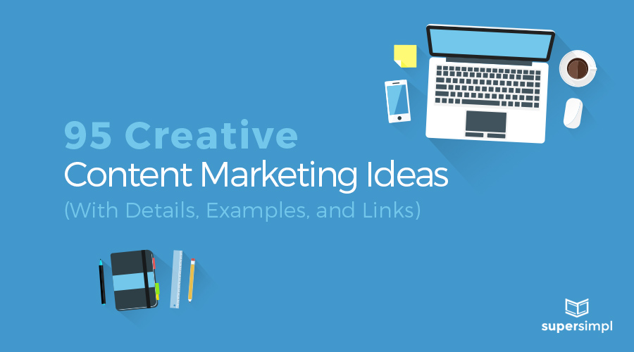 95 Creative Content Marketing Ideas (With Details, Examples, and Links)