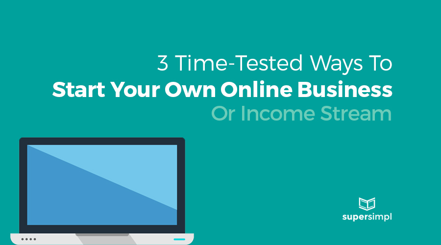 start your own online business or income stream